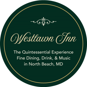 Westlawn Inn - The Quintessential Experience Fine Dining, Drink, & Music in North Beach MD